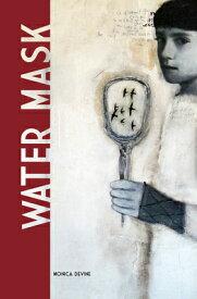 Water Mask WATER MASK (Alaska Literary) [ Monica Devine ]