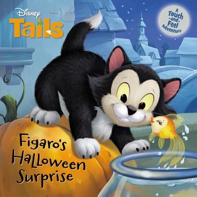 Disney Tails Figaro's Halloween Surprise DISNEY TAILS FIGAROS HALLOWEEN (Disney Tails) [ Calliope Glass ]