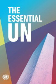 The Essential UN ESSENTIAL UN [ United Nations ]