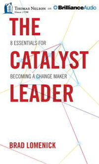 TheCatalystLeader:8EssentialsforBecomingaChangeMaker[BradLomenick]