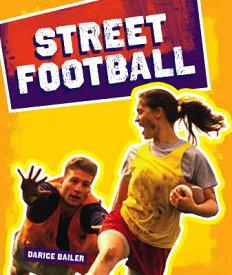 Street Football STREET FOOTBALL (Neighborhood Sports) [ Darice Bailer ]