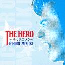 THE HERO 〜Mr.アニソン〜