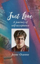 Just Love: A Journey of Self-Acceptance