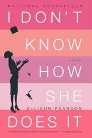 I Don't Know How She Does It: The Life of Kate Reddy, Working Mother I DONT KNOW HOW SHE DOES IT [ Allison Pearson ]