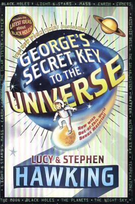 George's Secret Key to the Universe GEORGES SECRET KEY TO THE UNIV [ Lucy Hawking ]