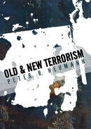 Old and New Terrorism: Later Modernity, Globalization and the Transformation of Political Violence