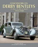 Coachwork on Derby Bentleys: 3.5-Litre, 4.25-Litre & Mark V, 1933-1940