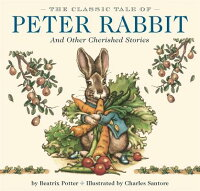 TheClassicTaleofPeterRabbit:AndOtherCherishedStories[BeatrixPotter]