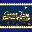 COVERS JAZZ -J-POP ETERNAL STANDARDS-