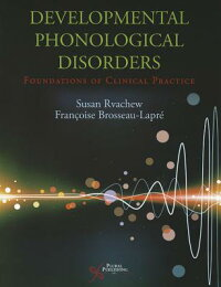 DevelopmentalPhonologicalDisorders:FoundationsFoClinicalPractice[SusanRvachew]