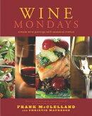 Wine Mondays: Simple Wine Pairings with Seasonal Menus