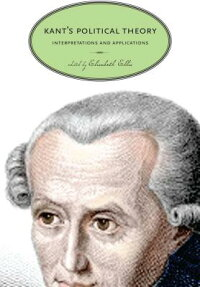 Kant'sPoliticalTheory:InterpretationsandApplications[ElisabethEllis]