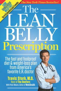 The Lean Belly Prescription: The Fast and Foolproof Diet and Weight-Loss Plan from America's Favorit LEAN BELLY PRESCRIPTION [ Travis Stork ]