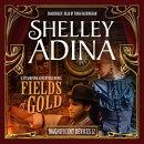 Fields of Gold: A Steampunk Adventure Novel