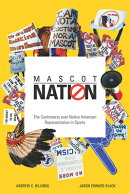 Mascot Nation: The Controversy Over Native American Representations in Sports
