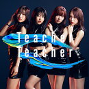 Teacher Teacher (通常盤 CD+DVD Type-D)