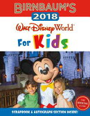 Birnbaum's 2018 Walt Disney World for Kids: The Official Guide