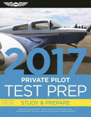 Private Pilot Test Prep 2017 Book and Tutorial Software Bundle: Study & Prepare: Pass Your Test and