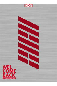 WELCOMEBACK-COMPLETEEDITION-(初回限定盤2CD+DVD+PHOTOBOOK+スマプラ)[iKON]