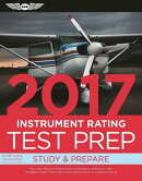 Instrument Rating Test Prep 2017 Book and Tutorial Software Bundle: Study & Prepare: Pass Your Test