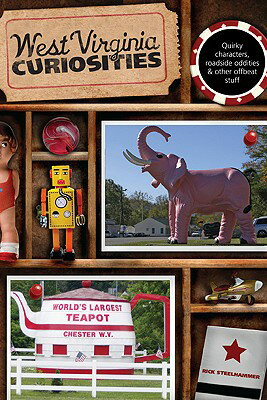 West Virginia Curiosities: Quirky Characters, Roadside Oddities & Other Offbeat Stuff WEST VIRGINIA CURIOSITIES (West Virginia Curiosities: Quirky Characters, Roadside Oddities & Other Offbeat Stuff) [ Rick Steelhammer ]