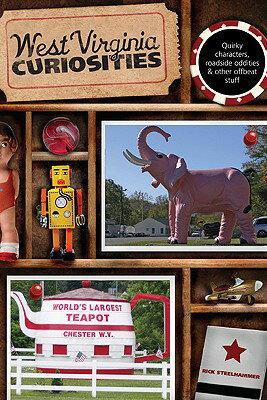 West Virginia Curiosities: Quirky Characters, Roadside Oddities & Other Offbeat Stuff WEST VIRGINIA CURIOSITIES (West Virginia Curiosities: Quirky Characters, Roadside Oddities & Other Offbeat Stuff) [ Rick Steelhammer ]