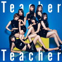 Teacher Teacher (初回限定盤 CD+DVD Type-B) [ AKB48 ]