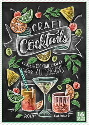 2019 Craft Cocktails Classic Cocktail Recipes for All Seasons 16-Month Wall Calendar: By Sellers Pub