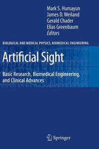 ArtificialSight:BasicResearch,BiomedicalEngineering,andClinicalAdvances[MarkS.Humayun]