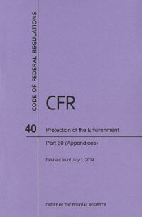 CodeofFederalRegulationsTitle40,ProtectionofEnvironment,Parts60(Apps),2014[NationalArchivesandRecordsAdministra]