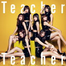 Teacher Teacher (初回限定盤 CD+DVD Type-C)