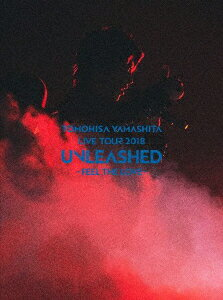 TOMOHISA YAMASHITA LIVE TOUR 2018 UNLEASHED -FEEL THE LOVE-(初回生産限定盤 DVD)
