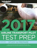 Airline Transport Pilot Test Prep 2017 Book and Tutorial Software Bundle: Study & Prepare: Pass Your