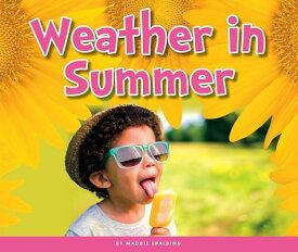 Weather in Summer WEATHER IN SUMMER (Welcome, Summer!) [ Maddie Spalding ]