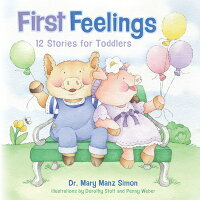 FirstFeelings:TwelveStoriesforToddlers[MaryManzSimon]