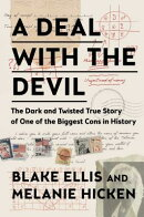 A Deal with the Devil: The Dark and Twisted True Story of One of the Biggest Cons in History