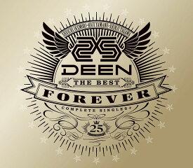 DEEN The Best FOREVER 〜Complete Singles+〜 (初回限定盤) [ DEEN ]