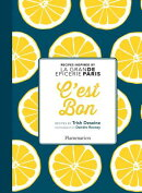 C'Est Bon: Recipes Inspired by La Grand Epicerie de Paris