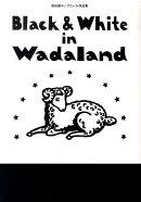 Black & White in Wadaland