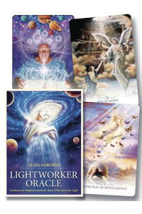 LightworkerOracle:Guidance&EmpowermentforThoseWhoLovetheLight[AlanaFairchild]
