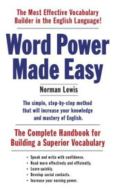Word Power Made Easy: The Complete Handbook for Building a Superior Vocabulary WORD POWER MADE EASY [ Norman Lewis ]