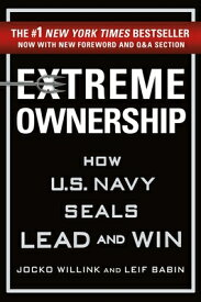 Extreme Ownership: How U.S. Navy Seals Lead and Win EXTREME OWNERSHIP [ Jocko Willink ]