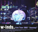 "w-inds. Live Tour 2007 ""Journey""【Blu-ray】"
