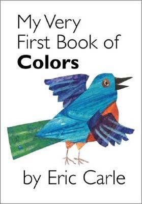 My Very First Book of Colors MY VERY FBO COLORS-BOARD [ Eric Carle ]