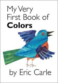 MY VERY FIRST BOOK OF COLORS(BB) [ ERIC CARLE ]