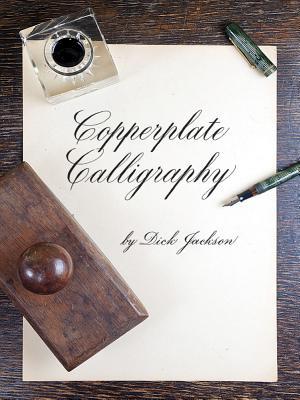 Copperplate Calligraphy COPPERPLATE CALLIGRAPHY FIRST [ Dick Jackson ]