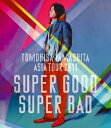 TOMOHISA YAMASHITA ASIA TOUR 2011 SUPER GOOD SUPER BAD【Blu-ray】 [ 山下智久 ]