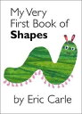 MY VERY FIRST BOOK OF SHAPES(BB) [ ERIC CARLE ]