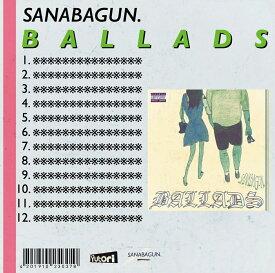 【楽天ブックス限定先着特典】BALLADS (オリジナル缶バッチ57mm付き) [ SANABAGUN. ]