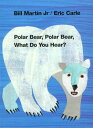 Polar Bear, Polar Bear, What Do You Hear? POLAR BEAR POLAR BEAR WHAT DO (Brown B...